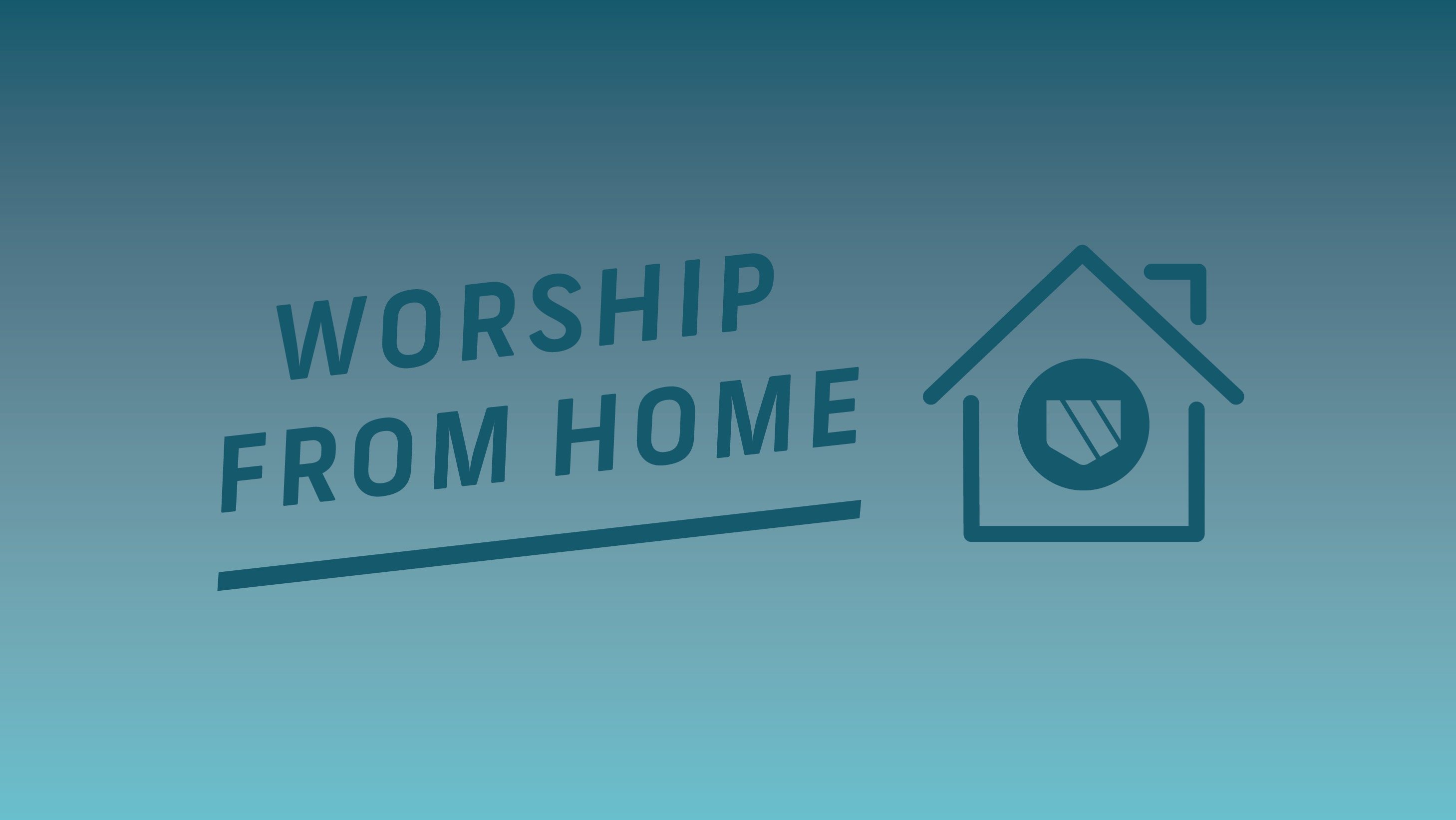 Worship From Home   March 22