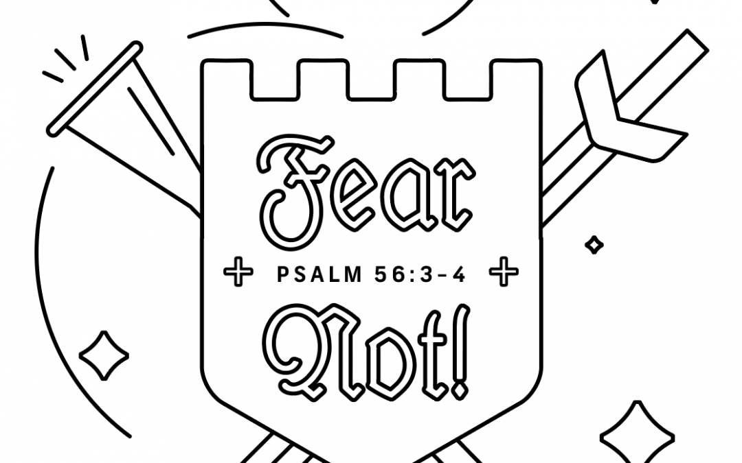 The Kingdom of Peace: Fear Not! Psalm 56:3-4